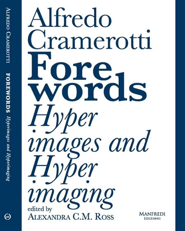 New publication: Forewords Hyperimages and Hyperimaging by Alfredo Cramerotti — #AlfredoCramerotti #aicauk #publication #publicationmember #forewords #newpublication #artbook #aicainternational #curatorwork  #artcriticism #artcritics #visualart #contemporaryart #contemporaryarttext #coverbook #hyperimage #hyperimaging #edition #alexandracmross #typography #visualidentity #graphicdesign