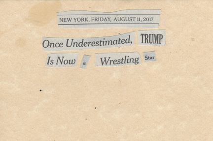 August 11, 2017, Once Underestimated, Trump Is Now a Wrestling Star SMFL.jpg
