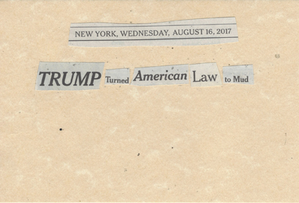 August 16, 2017 Trump Turned American Law to Mud SMFL.jpg