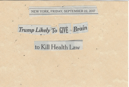 September 22, 2017 Trump Likely to Give Brain to Kill Health Bill SMFL.jpg