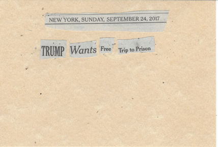 September 24, 2017 Trump Wants Free Trip to Prison SMFL.jpg