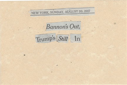 August 20, 2017 Bannon's Out Trump's Still In.jpg