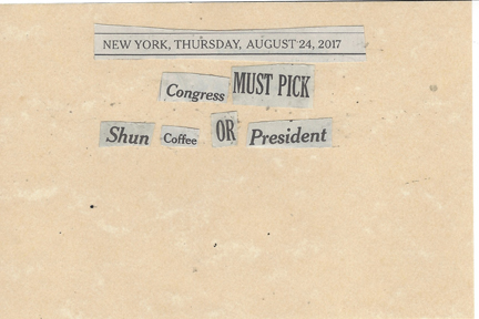 August 24, 2017 Congress Must Pick Shun coffee or President SMFL.jpg