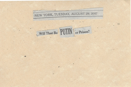 August 29, 2017 Will That Be Putin or Prison? SMFL.jpg