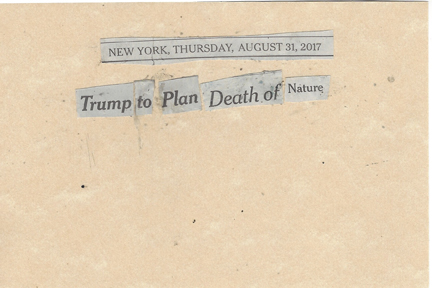 August 31, 2017 Trump to Plan Death of Nature SMFL.jpg