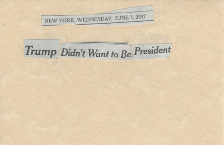June 7, 2017 Trump Didn;t Want to be President SMFL.jpg