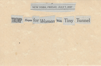 July 7, 2017 Trump Hopes for Women with Tiny Tunnel SMFL.jpg