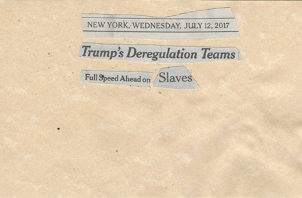 July 12, 2017 Trump's Deregulation Team Full Speed Ahead on SlaverySMFL.jpg