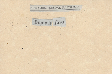 July 18, 2017 Trump is LostSMFL.jpg