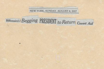 August 6, 2017, Billionaire's Begging President to Return Covert Aid SMFL.jpg