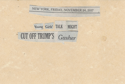 November 24, 2017 Young Girls' Talk Might Cut Off Trump's Gusher SMFL.jpg