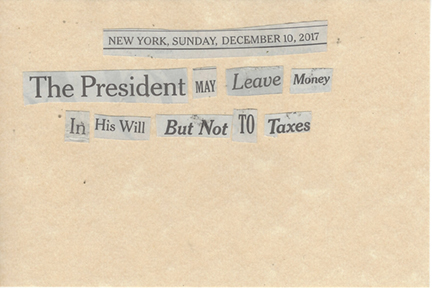 December 10, 2017 THe President May Leave Money in his Will but not for Taxes SMFL.jpg