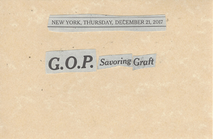 December 21, 2017 G.O.P. Savoring Graft SMFL.jpg