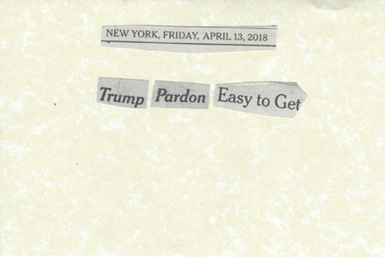 April 13, 2018 Trump Pardon Easy to Get SMF.jpg