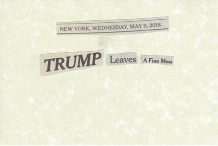 May 9, 2018 Trump Leaves a Fine Mess SMFL.jpg