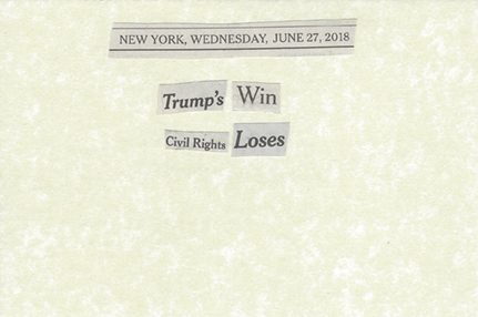 June 27, 2018 Trumps Win Civil Rights Loses SML.jpg