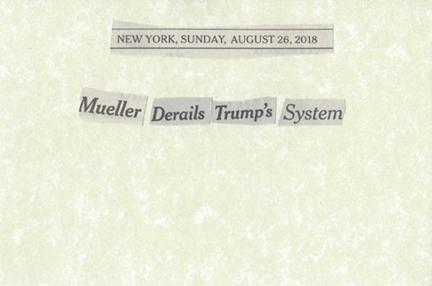 August 26, 2018 Mueller Derails Trumps System SMFL.jpg