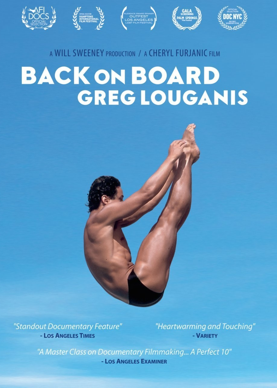 Back On Board: Greg Louganis - 2015, USA, 87 min, in EnglishArguably the greatest diver of all time, Greg Louganis traces his story from a difficult childhood, through his Olympic conquests, to a transformative post-Olympic life, outlining the discrimination and other obstacles he has faced throughout his remarkable journey.
