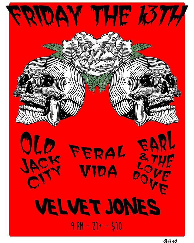 Get your groove on tonight for Friday the 13th Ticket link in bio Set times: Old Jack of City -9 Feral Vida - 10 Earl & The Love Dove - 11