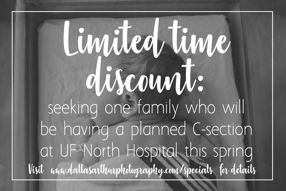 Limited time discount: seeking one family who will be having a planned C-section at UF North Hospital in March 2018.