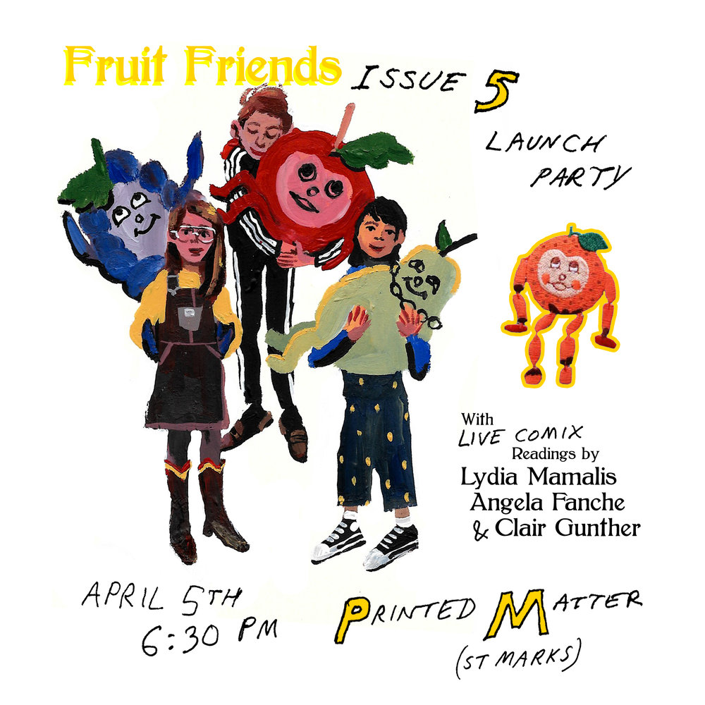 Poster for the launch of  Fruit Friends 5  at Printed Matter St. Marks