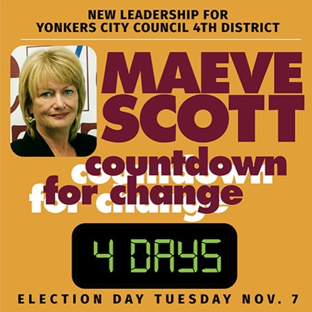 On Election Day, November 7th, support a woman's right to run, win, serve and bring real change! Vote for Maeve Scott, the first woman EVER to represent- and with your vote- WIN District 4!! #maeve4the4th  Click for Campaign Highlights as we count down the days until Election: http://www.rgcreativeconsulting.com/COUNTDOWNFOUR  #maeve4the4th #democraticparty #democrats #westchesterny #westchester #yonkers #yonkersny #yonkerscitycouncil #citycouncil #district4 #councilwoman #gotv #november7th #election #election2017 #electionday
