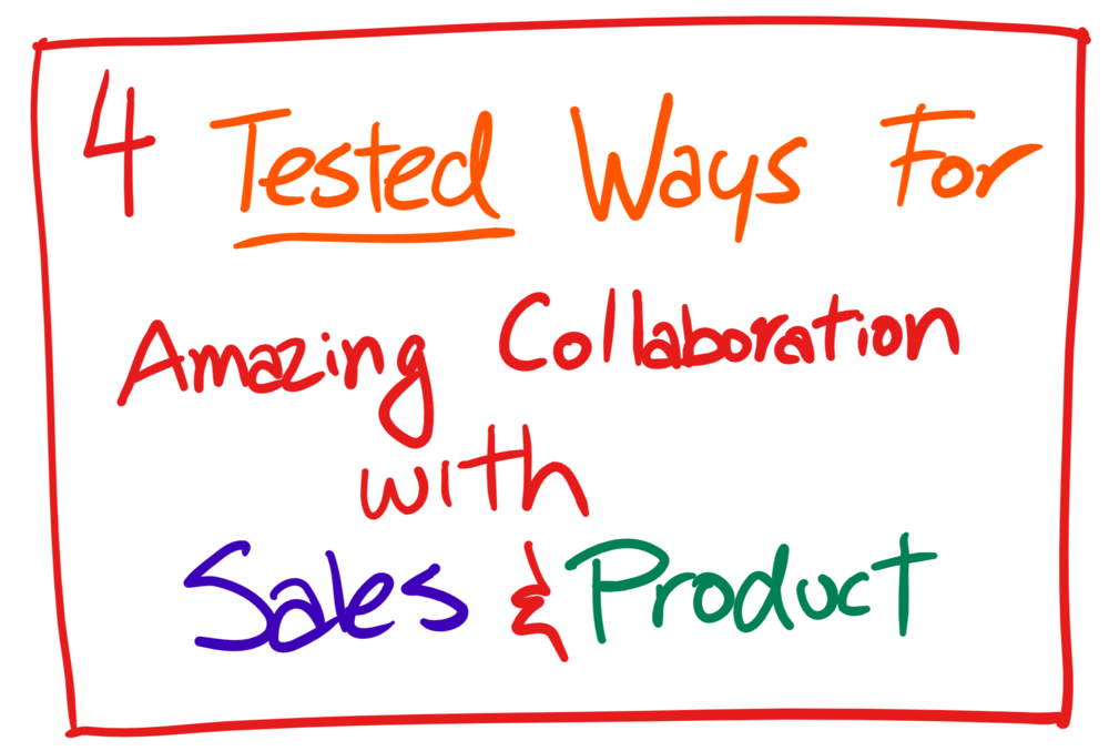 4 ways to work closer with sales and product.png