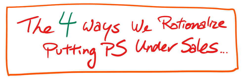 4 ways we rationalize Ps under sales.png