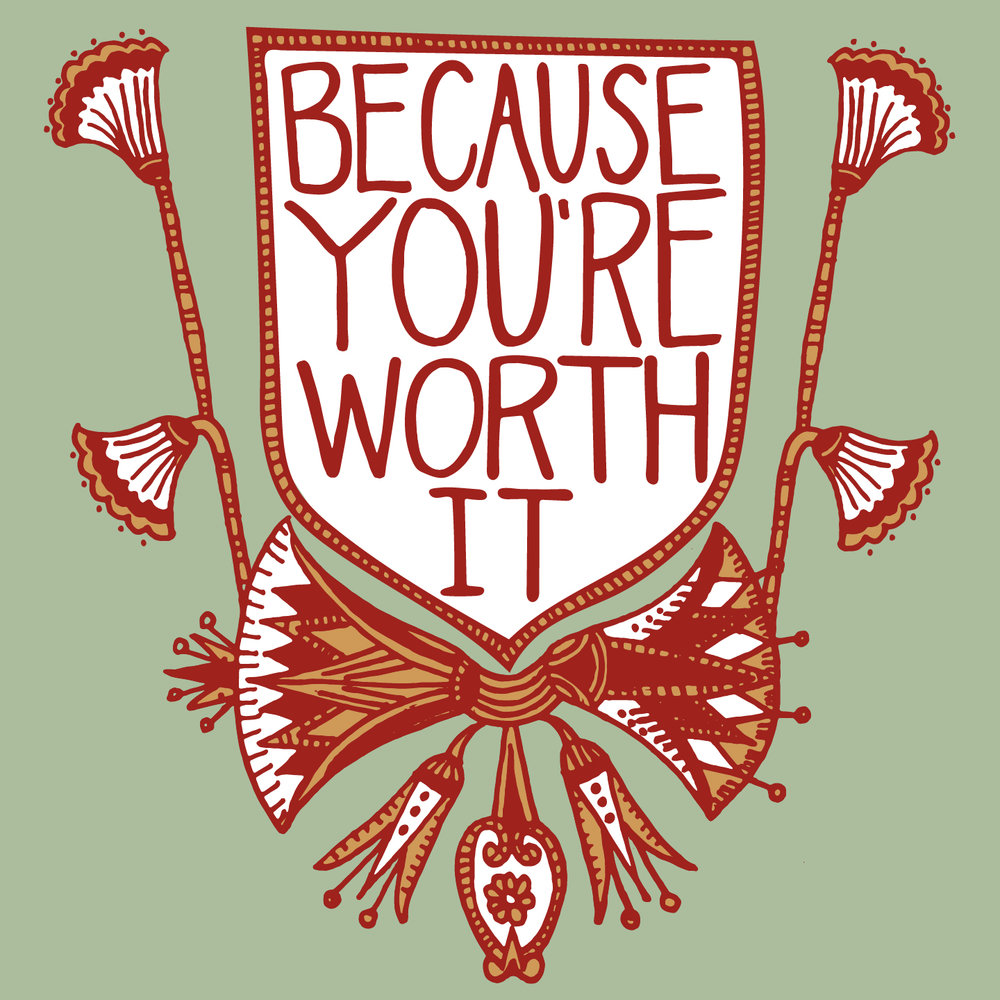 Because You're Worth It Graphic Design Egyptian Typography