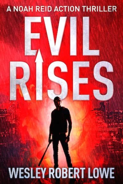 Evil Rises - Wesley Robert Lowe