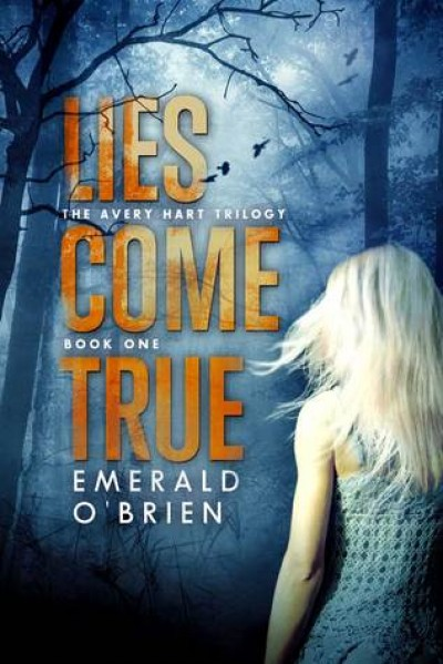Lies Come True - Emerald O'Brien