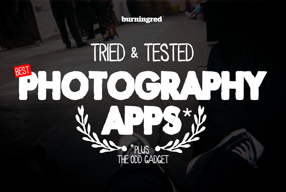 Tried and tested - the best photography apps