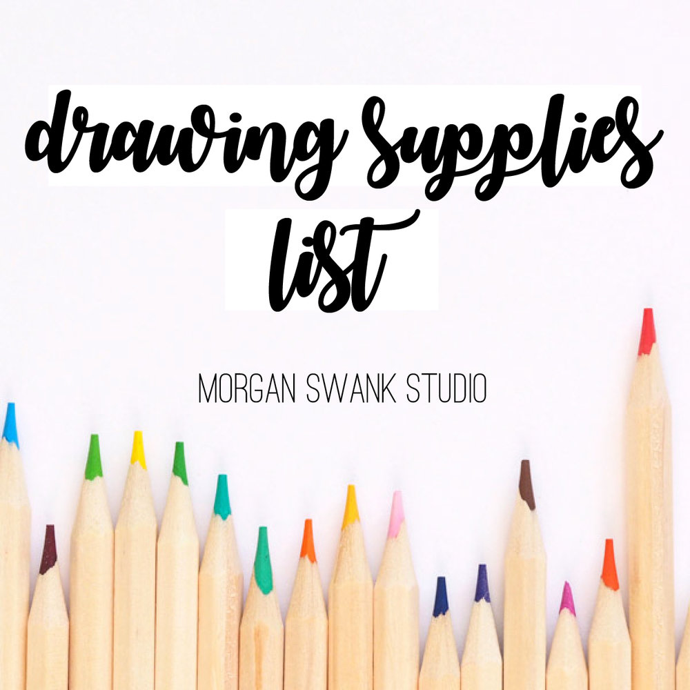 Drawing Supplies List by Morgan Swank Studio