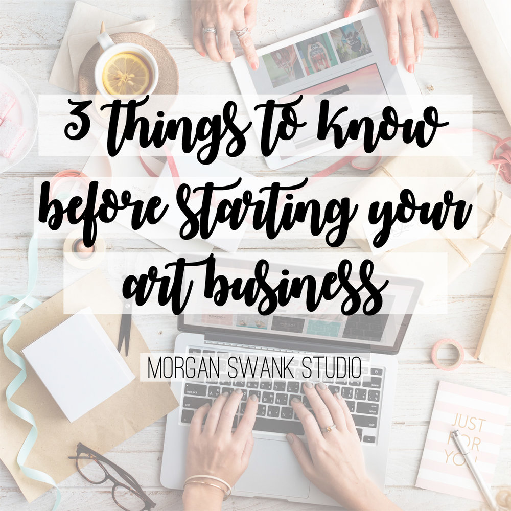 3-things-to-know-before-starting-your-art-business.jpg