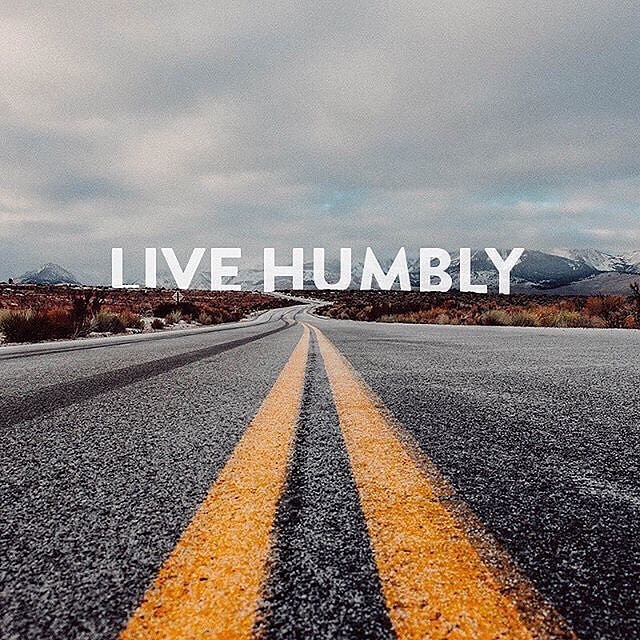 hum·ble \ ˈhəm-bəl • not proud or haughty :not arrogant or assertive #LiveHumbly