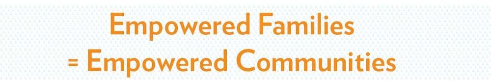 empowered-families-create-empowered-communities.png