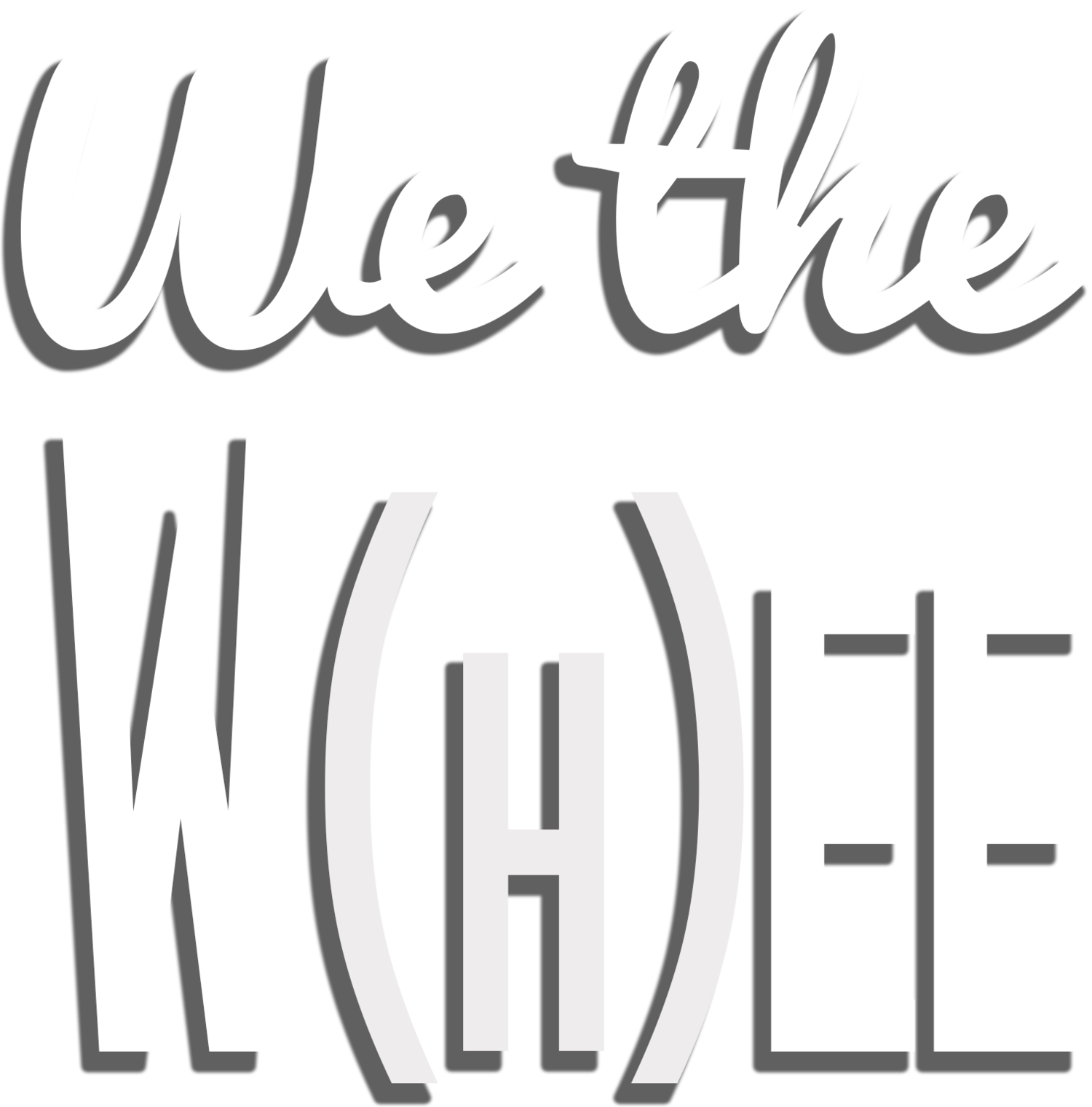 We the W(h)ee