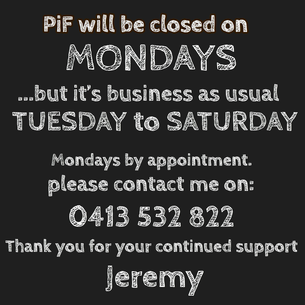 do not fret PiFsters, just gimme a call as I will probs be out the back or getting stock.