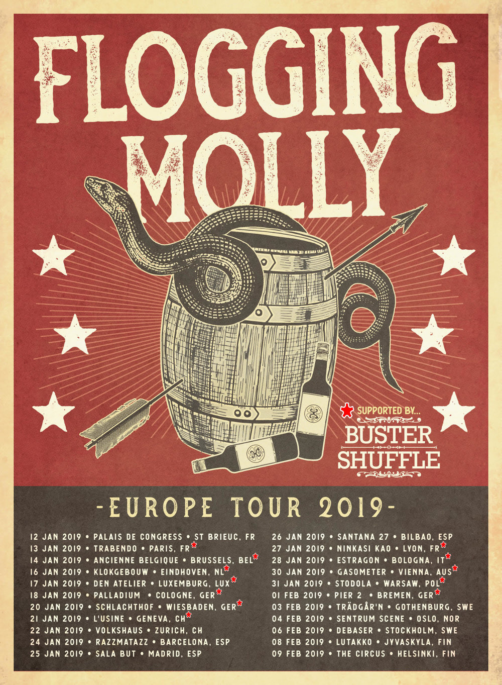 Life is good and we have some amazing news:  We will be supporting  Flogging Molly  throughout Europe for the most of January on their upcoming Tour!!!  We know you will not want to miss this, so go ahead and pick your date! And be quick, some shows are SOLD OUT already:  13.01. FR Paris - Trabendo 14.01. BE Brussels - Ancienne Belgique - AB (SOLD OUT) 16.01. NL Eindhoven - Klokgebouw 17.01. LUX Luxembourg - den Atelier (SOLD OUT) 18.01. DE Cologne - Palladium 20.01. DE Wiesbaden - Schlachthof Wiesbaden (SOLD OUT) 21.01. CH Geneva - Le Zoo / Usine (Officiel) 27.01. FR Lyon - Ninkasi Gerland 28.01. IT Bologna - Estragon Club 30.01. AT Vienna - Gasometer 31.01. PL Warsaw - klub Stodoła 01.02. DE Bremen - Pier2