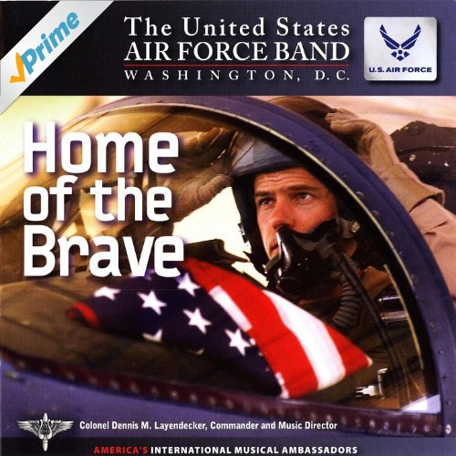 Home of the Brave - The USAF Band