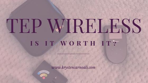 TEP Wireless, is it Worth It? — Krysten Carnoali