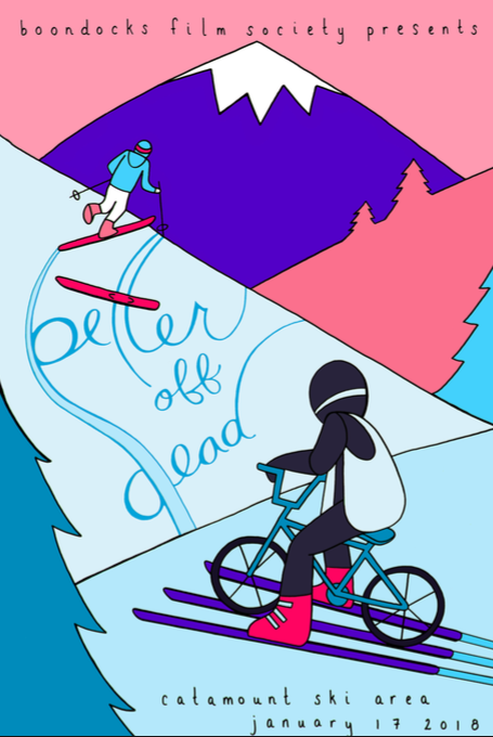 Better Off Dead at the slopes!