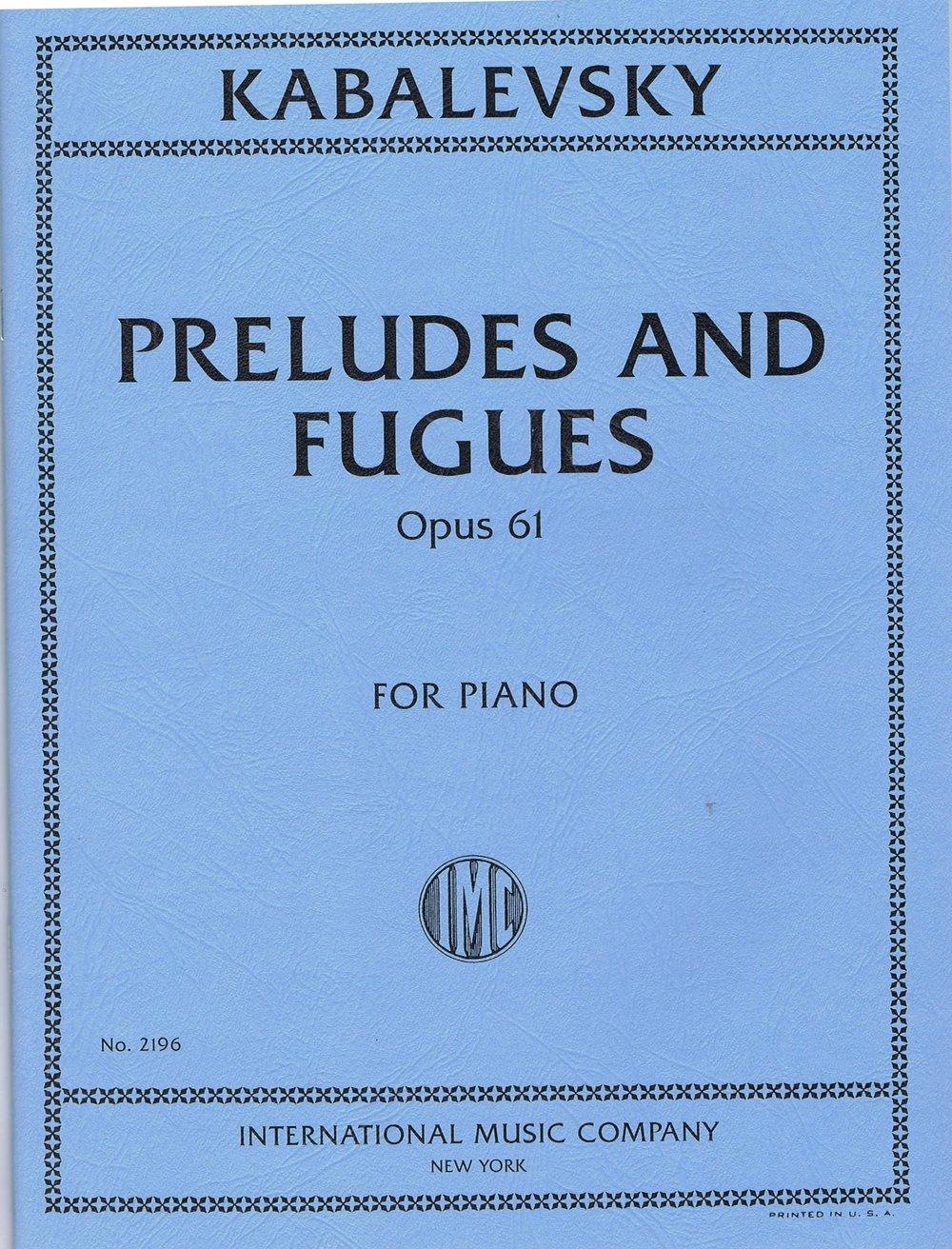 Kabalevsky Preludes & Fugues, Opus 61 IMC 2196