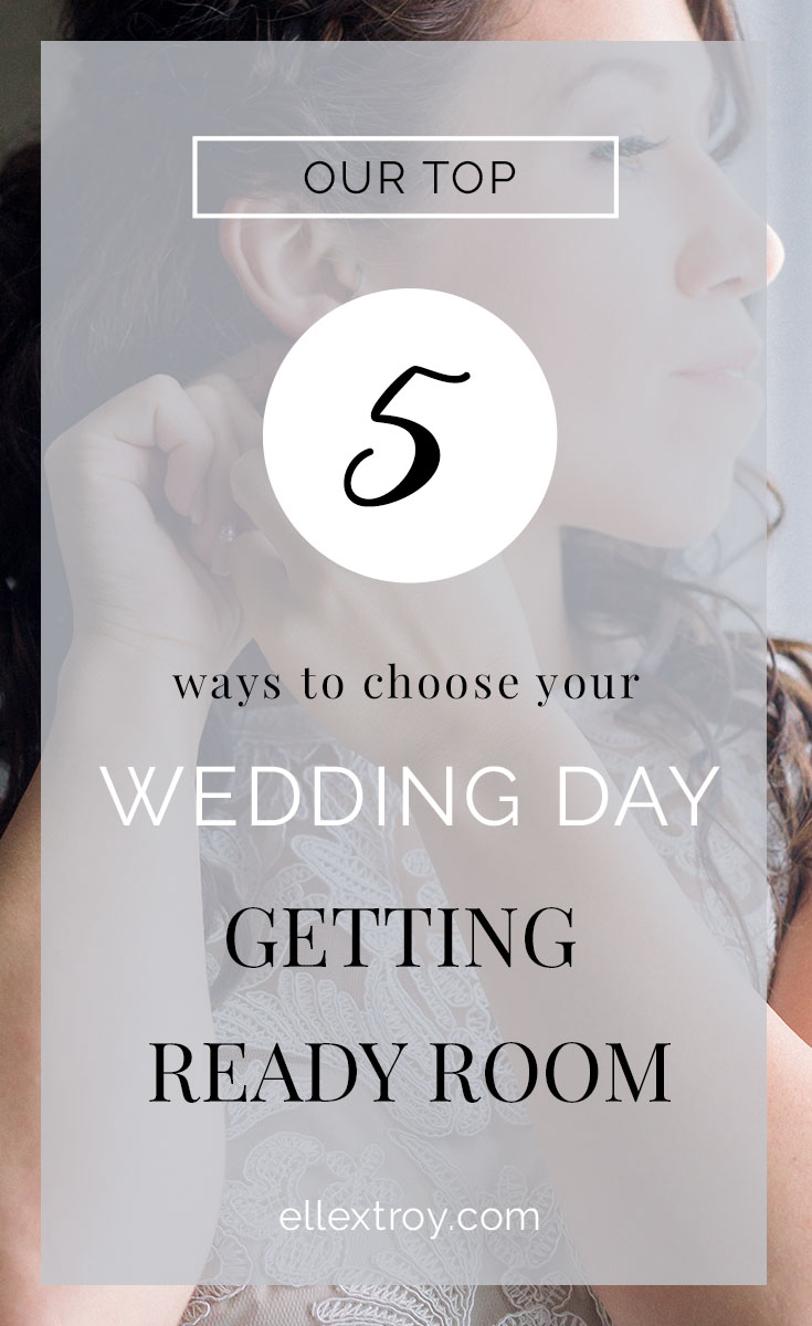 5 Top Ways to Choose Your Getting Ready Room.jpg