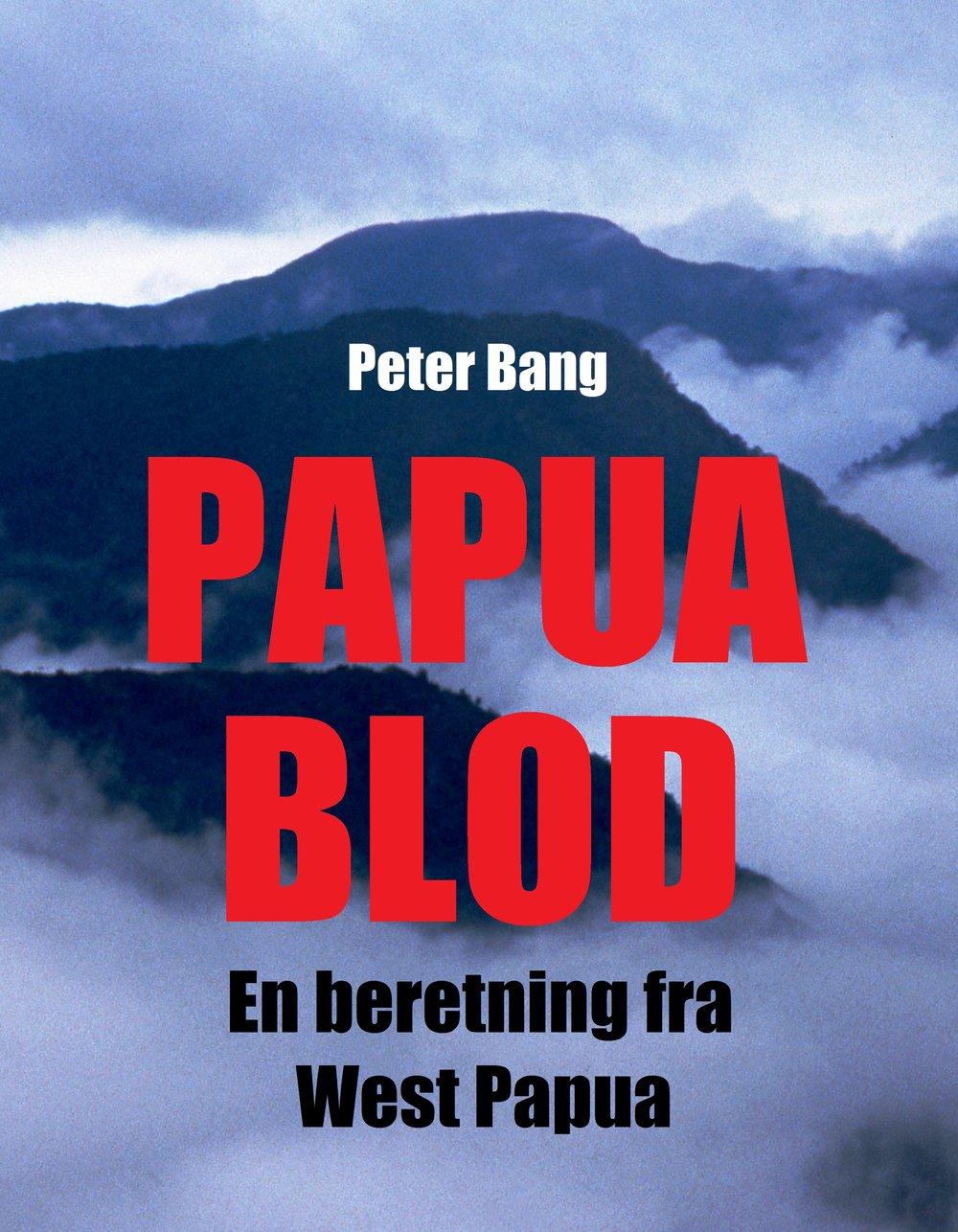 Peter Bang:PAPUA BLOD-En beretning fra West Papua - Høj format 17 x 22 cm. 248 sider. 200 farvefotos. Udgivet 2018 / Remote Frontlines.Pris: kr. 298,-