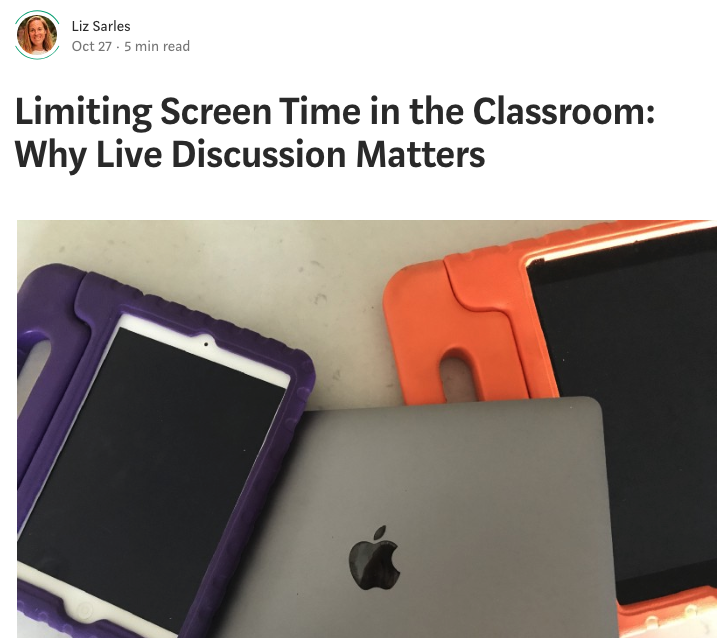 """Over-dependence on electronic devices and avoidance of real conversation and discussion does the students, the class and you as a teacher a disservice."" Liz Sarles, teacher and parent, writes how she fights the tide of electronic dependence in her class."