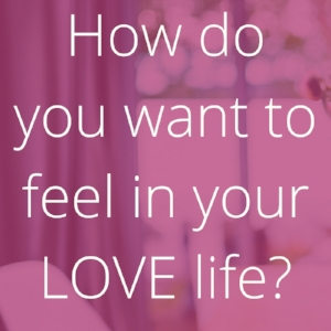how do you want to feel love.jpg