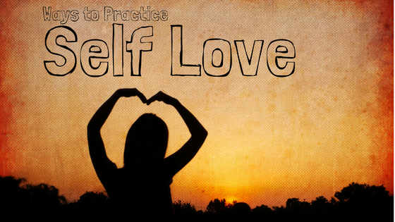 Ways to Practice Self Love