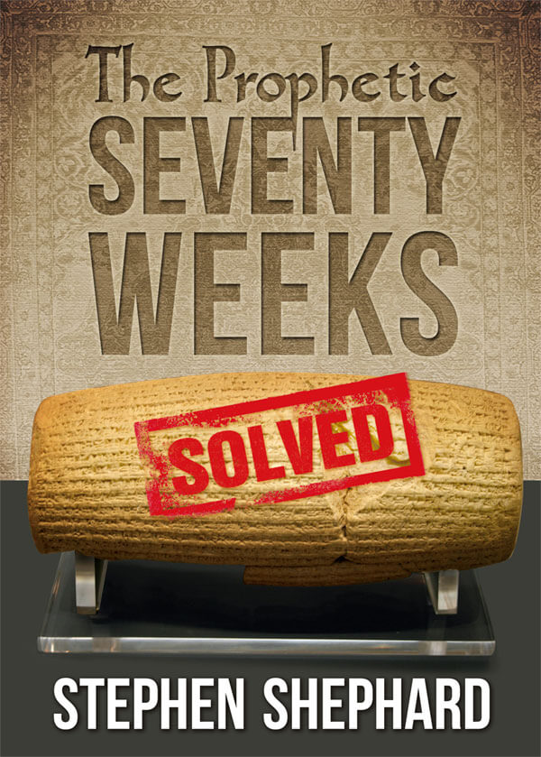 Front cover of Stephen Shephard's Seventy Weeks Prophecy book