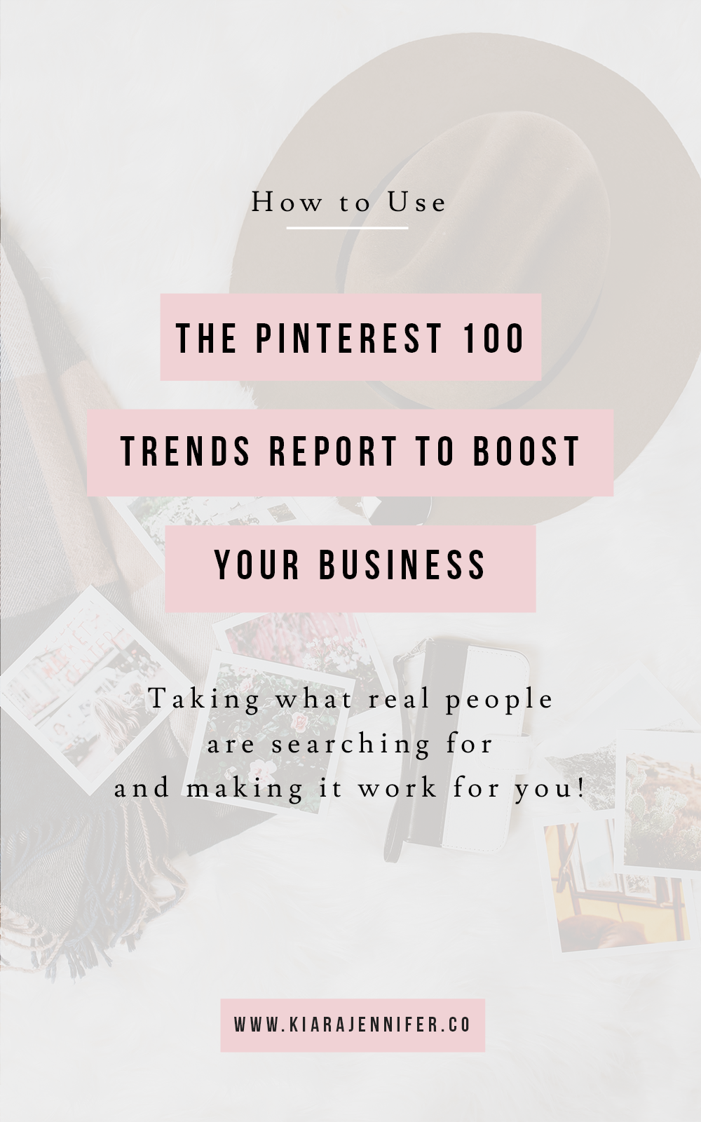 Boost Your Business with Pinterest Marketing | Pinterest 100 Trends | Social Media Marketing and Digital Public Relations | Kiara Jennifer and Co.